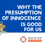 Why the presumption of innocence is good for us